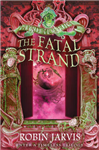The Fatal Strand (Tales from the Wyrd Museum, Book 3)