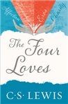 The Four Loves (C. S. Lewis Signature Classic)