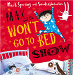 Max and the Won\'t Go to Bed Show