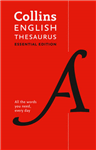 Collins English Essential Thesaurus: Everyday synonyms and antonyms