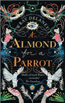 Almond for a Parrot