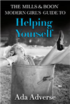 Mills & Boon Modern Girl's Guide to: Helping Yourself