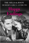Mills & Boon Modern Girl's Guide to: Happy Endings