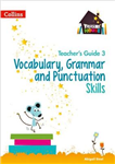 Vocabulary, Grammar and Punctuation Skills Teacher's Guide 3