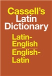 Cassell's Standard Latin Dictionary - Latin/English - Englis