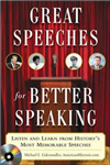 Great Speeches For Better Speaking (Book + Audio CD): Listen and Learn from History\'s Most Memorable Speeches