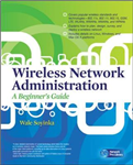 Wireless Network Administration A Beginner\'s Guide