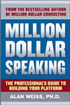 Million Dollar Speaking: The Professional\'s Guide to Building Your Platform