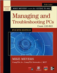 Mike Meyers\' CompTIA A+ Guide to 802 Managing and Troubleshooting PCs (Exam 220-802)