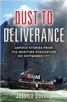 Dust to Deliverance: Untold Stories from the Maritime Evacua