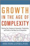 Growth in the Age of Complexity: Steering Your Company to In