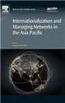 Internationalization and Managing Networks in the Asia Pacif