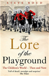 The Lore of the Playground: The Children\'s World - Then and Now