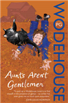Aunts Aren\'t Gentlemen: (Jeeves & Wooster)