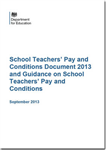 School Teachers\' Pay and Conditions Document 2013 and Guidance on School Teachers\' Pay and Conditions