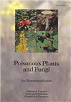 Poisonous Plants and Fungi: An Illustrated Guide