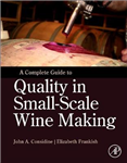 Complete Guide to Quality in Small-Scale Wine Making
