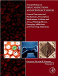 Neuropathology of Drug Addictions and Substance Misuse Volume 3: General Processes and Mechanisms, Prescription Medications, Caffeine and Areca, Polydrug Misuse, Emerging Addictions and Non-Drug Addictions