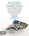 Rugged Embedded Systems: Computing in Harsh Environments