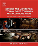 Sensing and Monitoring Technologies for Mines and Hazardous Areas: Monitoring and Prediction Technologies