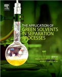 Application of Green Solvents in Separation Processes