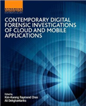 Contemporary Digital Forensic Investigations of Cloud and Mo