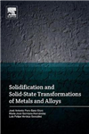 Solidification and Solid-State Transformations of Metals and