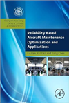 Reliability Based Aircraft Maintenance Optimization and Appl