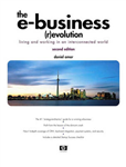 The E-Business evolution: Living and Working in an Interconnected World