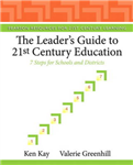 The Leader\'s Guide to 21st Century Education: 7 Steps for Schools and Districts