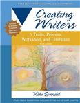 Creating Writers: 6 Traits, Process, Workshop, and Literature