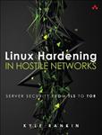 Linux Hardening in Hostile Networks