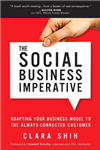 The Social Business Imperative: Adapting Your Business Model to the Always-Connected Customer