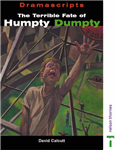 Dramascripts - The Terrible Fate of Humpty Dumpty