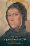 Aquinas\'s Way to God: The Proof in De Ente et Essentia