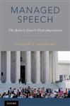 Managed Speech: The Roberts Court\'s First Amendment