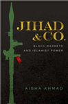 Jihad & Co.: Black Markets and Islamist Power