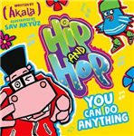 You Can do Anything Hip and Hop