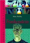 Oxford Children\'s Classics: Frankenstein