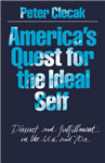 America\'s Quest for the Ideal Self: Dissent and Fulfillment in the 60s and 70s