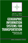 Geographic Information Systems for Transportation: Principles and Applications