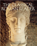 The Classical Roman Reader: New Encounters with Ancient Rome