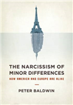 The Narcissism of Minor Differences: How Europe and America are Alike