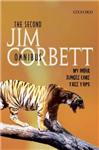 The Second Jim Corbett Omnibus: `My India\', `Jungle Lore\', `Tree Tops\'