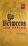 Go-Betweens for Hitler