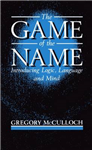 The Game of the Name: Introducing Logic, Language, and Mind
