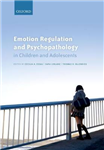Emotion Regulation and Psychopathology in Children and Adole