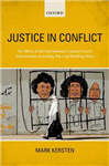 Justice in Conflict: The Effects of the International Criminal Court\'s Interventions on Ending Wars and Building Peace