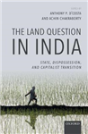 The Land Question in India: State, Dispossession, and Capitalist Transition