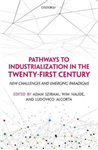Pathways to Industrialization in the Twenty-First Century: New Challenges and Emerging Paradigms